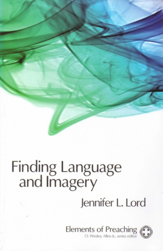 Finding language and imagery : words for holy speech / Jennifer L. Lord - Donación Conferencia de Florida