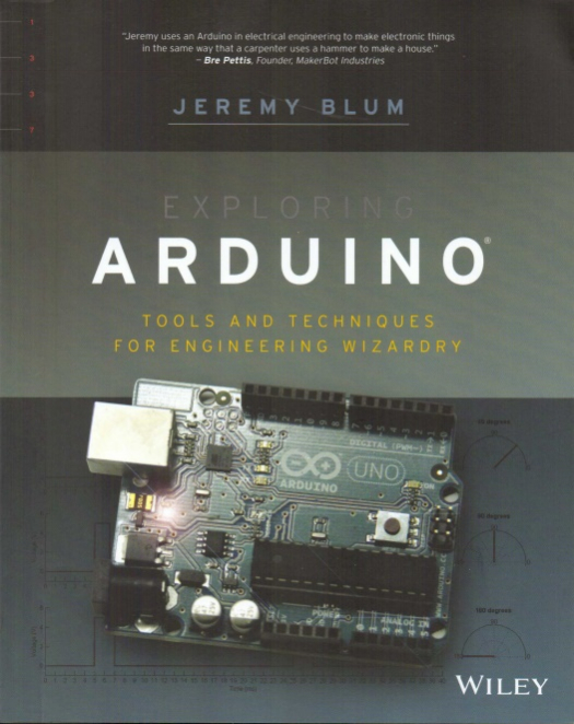 Exploring Arduino : tools and techniques for engineering wizardry / Blum, Jeremy - Compra